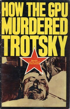 How+the+GPU+Murdered+Trotsky+Cover
