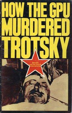 How+the+GPU+Murdered+Trotsky+Cover